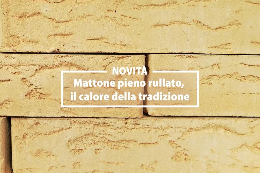 La Laterizi Valpescaratorna a proporre un must del passato: il Mattone Pieno Rullato.
